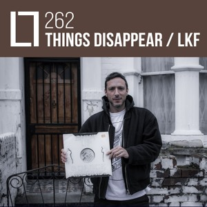 Loose Lips Mix Series - 262 - THINGS DISAPPEAR / LKF