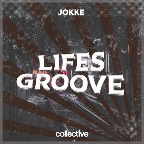 JOKKE - Lifes Groove ( Original Mix )