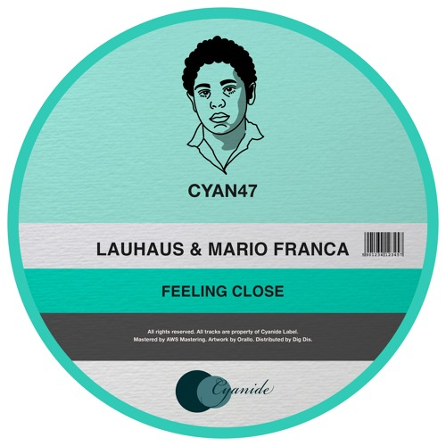 PREMIERE: Lauhaus & Mario Franca - Feeling Close [Cyanide]