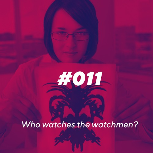 Episode 011 - Who watches the Watchmen?