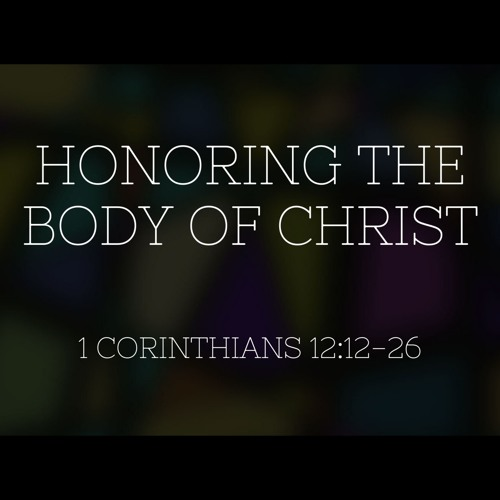Honoring the Body of Christ