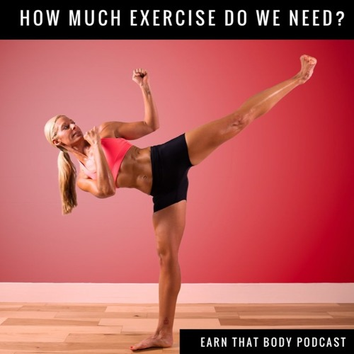 #170 How Much Exercise Do We Need?
