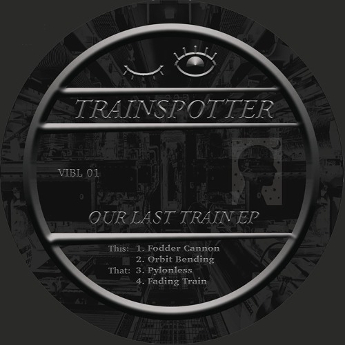 Trainspotter - Our Last Train EP (PRE-ORDER AVAILABLE)