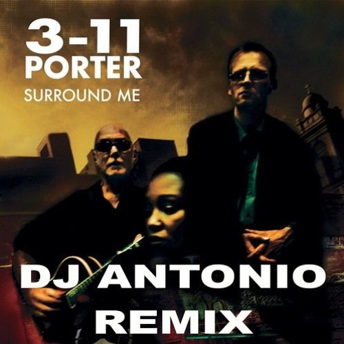 3-11 - Surround Me (DJ Antonio Remix)[Free Download]