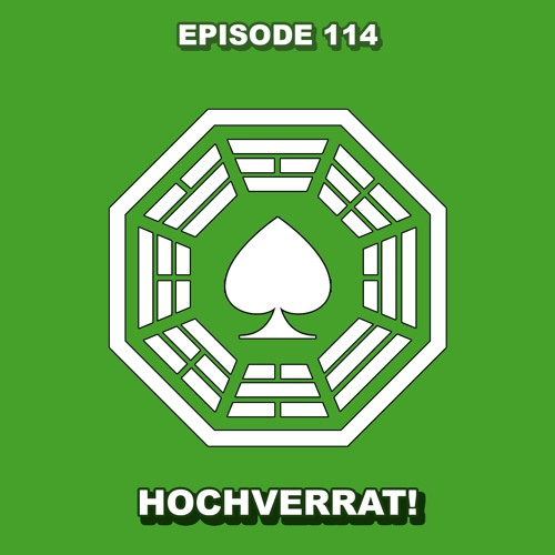 Episode 114 - Hochverrat!