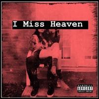 I Miss Heaven (Prod. Metlast) Artwork