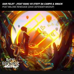 Sam Feldt - (feat Rani) vs Steff da Campo & Smack - Post Malone Renegade (Dave Defender Mashup)