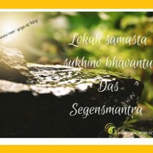 Das Segensmantra - Lokah Samsara Sukhino Bhavantu