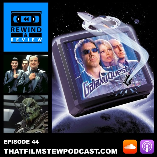 Rewind & Review Ep 44 - Galaxy Quest (1999)