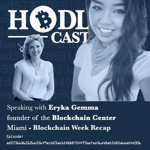 HodlCast Ep. 100 with Eryka Gemma, CEO of Blockchain Center Miami