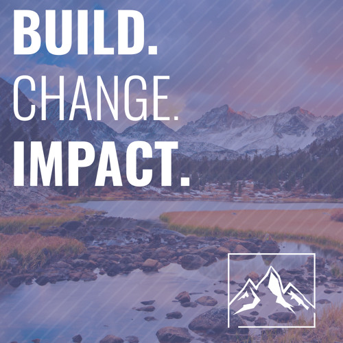 Build Your Business. Change Your Life. Impact Your World.