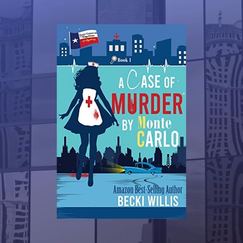 Becki Willis & A CASE OF MURDER BY MONTE CARLO On Wine Women & Writing