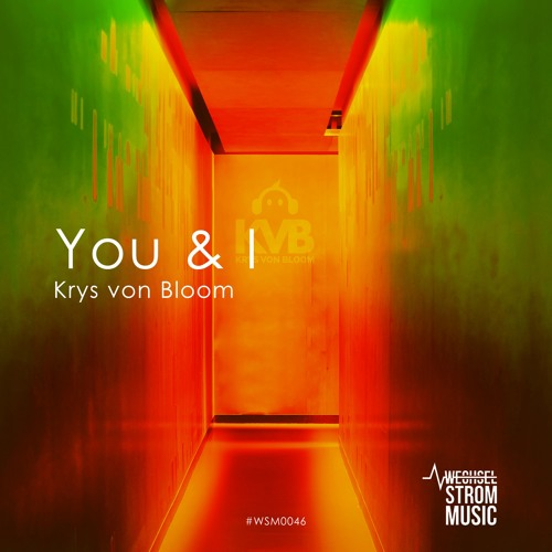 Krys Von Bloom - You & I (Original Mix - Radio Edit - full length HQ)