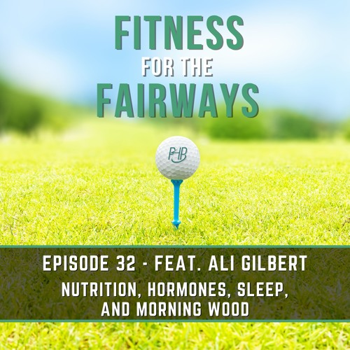 Episode 32 - Nutrition, Hormones, Sleep, and Morning Wood