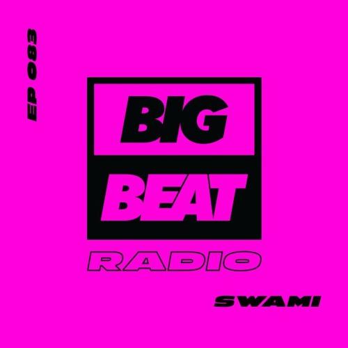 Big Beat Radio: EP #83 - SWAMI (Rinsed Mix)