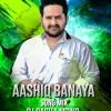 Download [Aashiq Banaya Aapne Song Remix By Dj Pasha Mbnr] Mp3