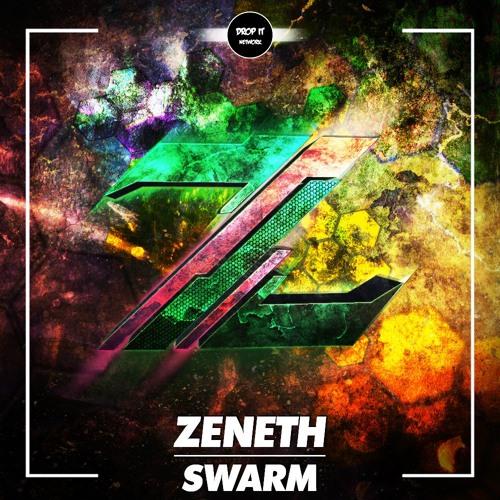 Zeneth - Swarm [DROP IT NETWORK EXCLUSIVE]