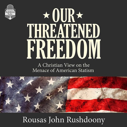Our Threatened Freedom