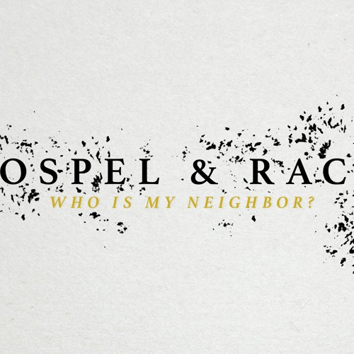 Gospel & Race: Who Is My Neighbor? | Sermon by Rev. April Casperson