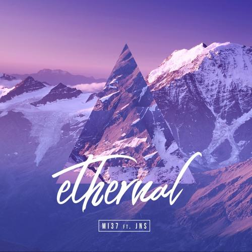 MI37 ft. JNS - Ethernal