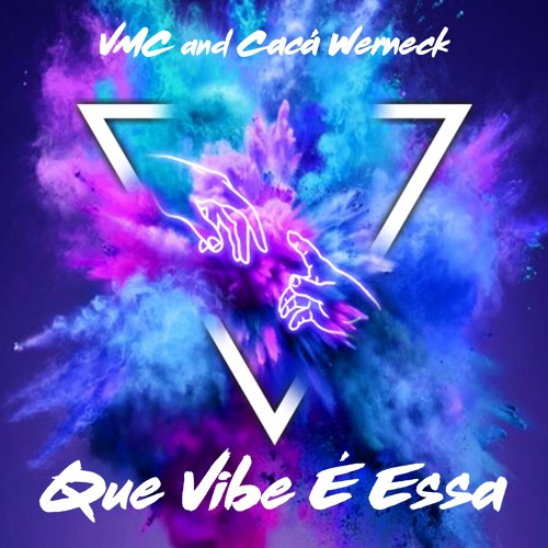 VMC & Caca Werneck - Que Vibe É Essa (Original Mix)