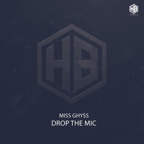 Miss Ghyss - Drop The Mic