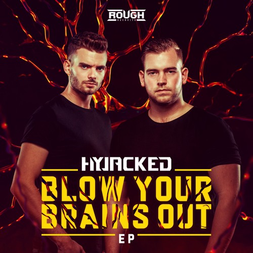 Hyjacked - Blow Your Brains Out (OUT NOW)