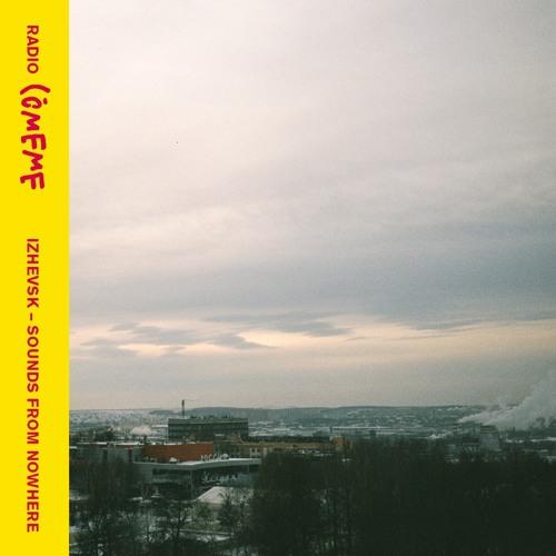 Izhevsk – Sounds from nowhere – by Denis Riabov
