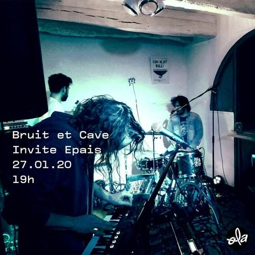 Bruit Et Cave ep04 • Epais (27.01.20)