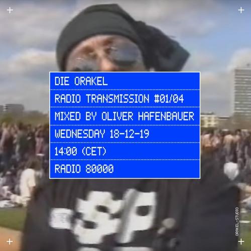 Die Orakel Radio Transmission #01/04