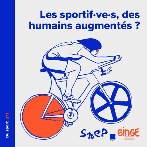 Les sportif·ve·s, des humains augmentés ?