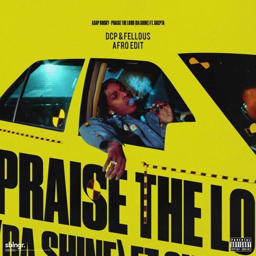 Asap Rocky Praise The Lord Dcp Amp Fellous Afro Edit By Mat Fellous On Soundcloud Hear The World S Sounds