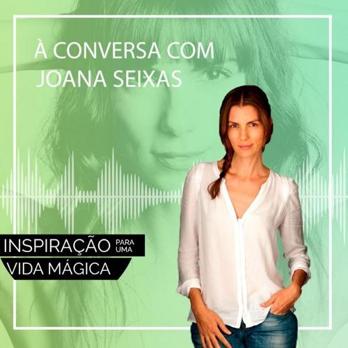 #145 À Conversa com Joana Seixas: Uma Vida Sustentável