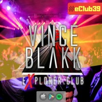 Vince Blakk - Explorer Club (#eClub39)