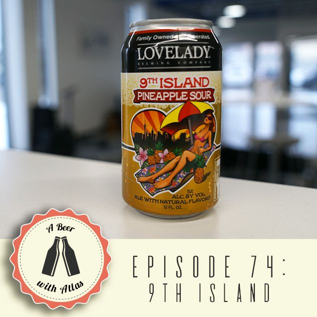 9th Island Pineapple Sour - A Beer With Atlas 74