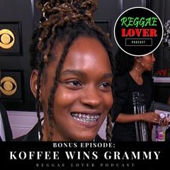 Koffee Wins GRAMMY - Bonus Episode