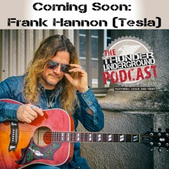 Coming Soon - Frank Hannon of Tesla Returns!