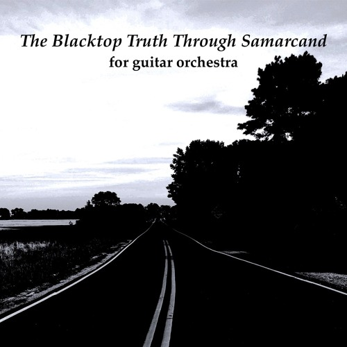Blacktop Truth Through Samarcand