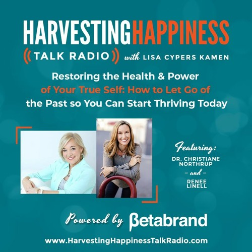 Restoring the Health and  Power of Your True Self with Dr. Christiane Northrup and Renee Linell