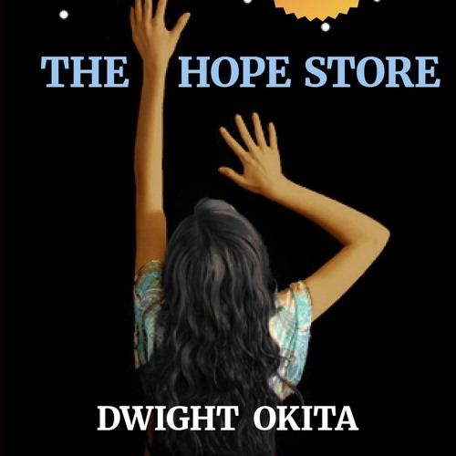 101 - Opening 2 Chapters Of THE HOPE STORE By Dwight Okita MIX