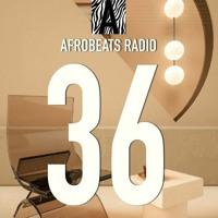 Afrobeats Radio #36 Smooth (JHus, Zamir, LeriQ, Yung L, Show Dem Camp, Lady Zamar)