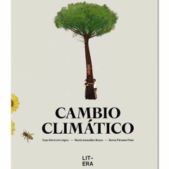 «Cambio climático» con Yayo Herrero, María González Reyes y Berta Páramo