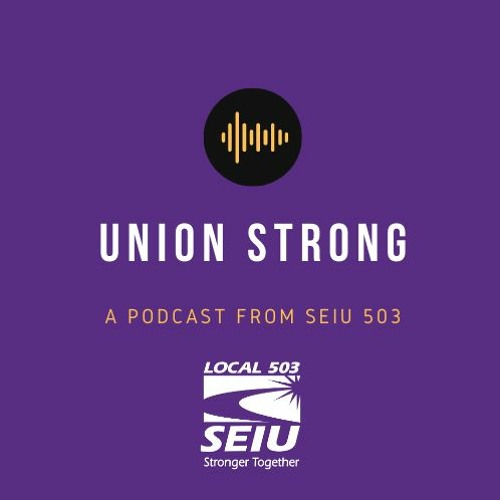 Stronger Together: A Podcast from SEIU Local 503
