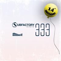 Subfactory Radio #333 - 14th Birthday Artwork