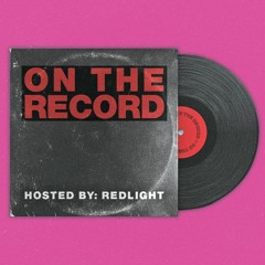 Redlight - On The Record #003