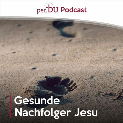 Gesunde Nachfolger Jesu - gehen Unbiblischem nicht auf den Leim - Michael Hornauf