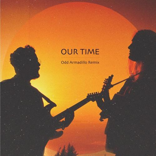 Our Time - Odd Armadillo Remix