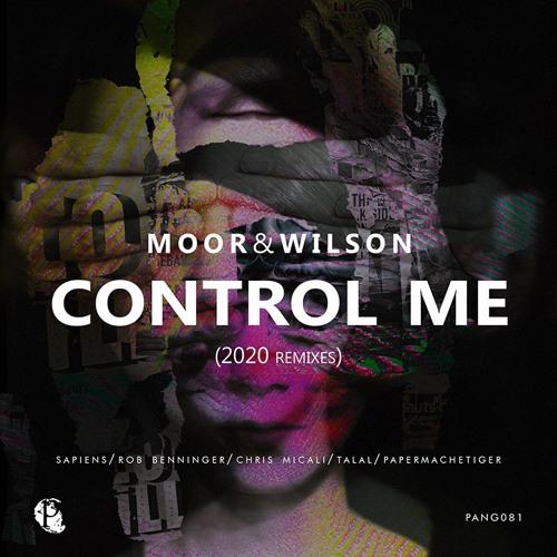 PANG-081 - Andy Moor, Michael Wilson - Control Me (2020 Remixes)
