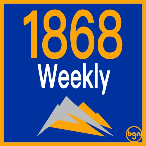 1868 Weekly Episode 57: Not Another Slow Week