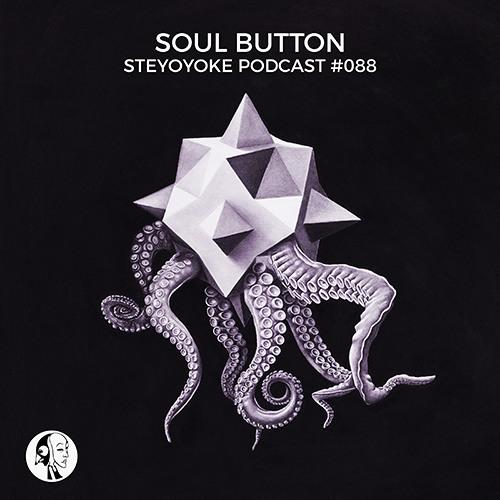 Soul Button - Steyoyoke Podcast #088